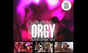 The Greatest Orgy Scenes at Mr.Skin