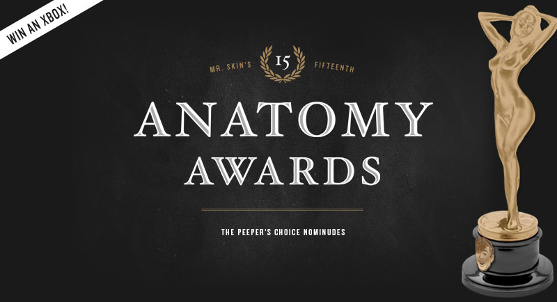 The 15th Annual Mr.Skin Anatomy Awards – VOTE NOW!!!