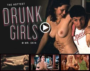 The Hottest Drunk Girls @ Mr.Skin.com
