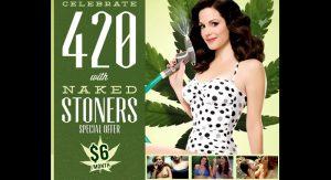 Celebrate 420 with Naked Stoner's