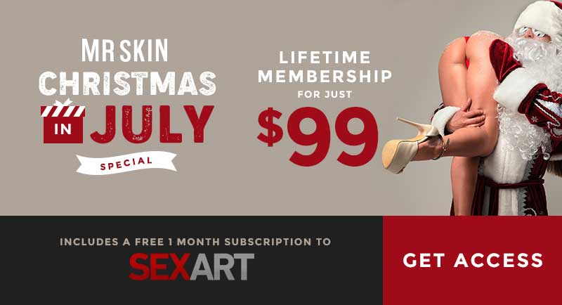 It's Christmas in July at Mr.Skin with a Lifetime Membership at 99 Bucks