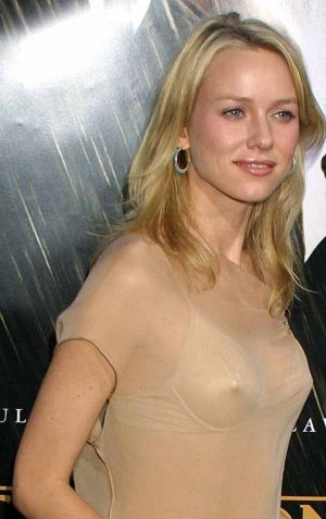 Naomi Watts, High Beams Straining To Burst Through Your Bra Here. Strong Nips You Have.