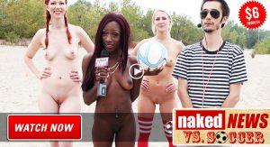 Naked News Versus Soccer