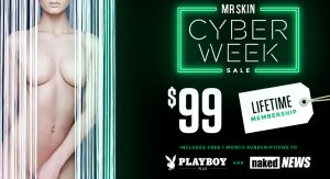 2018 Cyber Week Final Opportunity for your Lifetime Membership at Mr.Skin
